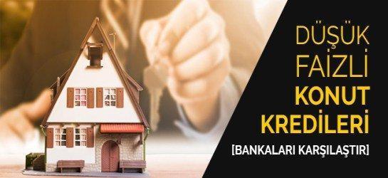 Düşük Faizli Konut Kredisi Veren Bankalar, Güncel Faiz Oranları