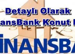 Finansbank Konut Kredisi (Faiz Oranları, Başvurusu ve Hesaplama 2018)