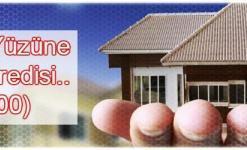 Evin Tamamına Kredi Veren Bankalar (Konutun Hepsine Kredi Almak)