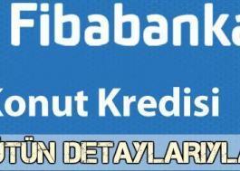 FibaBanka Konut Kredisi 2018 (Faiz Oranları, Hesaplama, Başvuru vs)