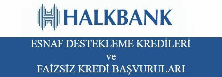 Halk Bankası Esnaf Kredisi 2018 (Faizsiz Başvuru Şartları, Gerekli Belgeler)