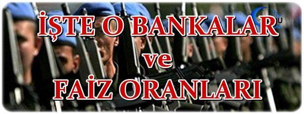 Bedelli Askerlik Kredisi Veren Bankalar Faiz Oranları