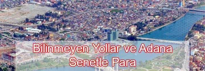 Senetle Para Veren Yerler Adana ve İlçeleri (Borç Para Yolları)