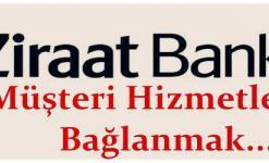 Ziraat Bankası Müşteri Hizmetlerine Direk Bağlanma (KOLAY)
