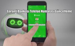 Garanti Bankası Telefon Numarası Güncelleme