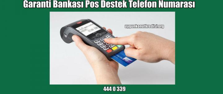 Garanti Bankası Pos Destek Telefon Numarası (444 0 339)