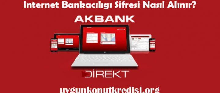 Akbank İnternet Bankacılığı Şifre Alma (Nasıl Alınır? – 4 Adımda Hemen Al)