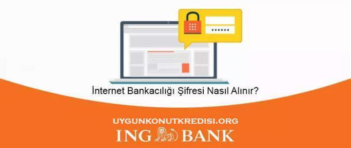 ING Bank İnternet Bankacılığı Şifre Alma (Nasıl Alınır? – 3 Adımda Al)