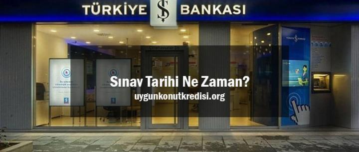 İş Bankası Sınav Tarihi Ne Zaman? 2019