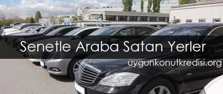 Senetle Araba Satan Yerler 2020 (Galeriler ve Firmalar Listesi)