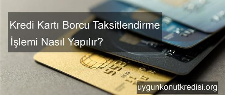 Kredi Kartı Borcu Taksitlendirme Nasıl Yapılır? (Yapılandırma İşlemi)