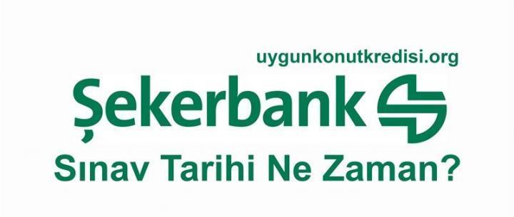 Şekerbank Sınav Tarihi Ne Zaman? 2019