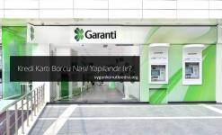 Garanti Bankası Kredi Kartı Borcu Yapılandırma ve Taksitlendirme