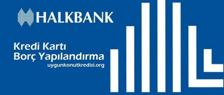 Halkbank Kredi Kartı Borç Yapılandırma ve Taksitlendirme