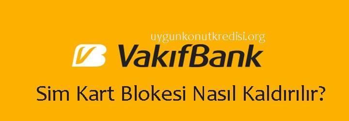 Vakıfbank Sim Kart Blokesi Kaldırma
