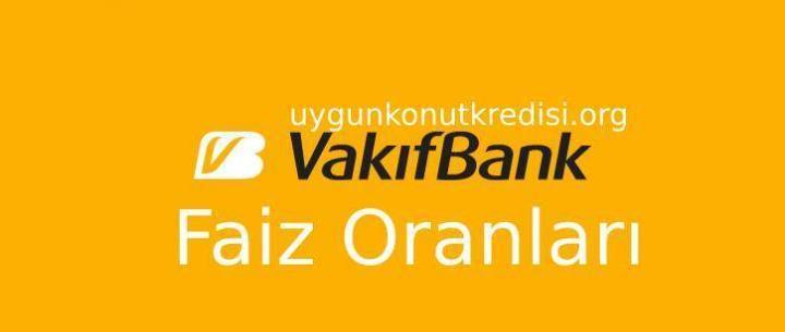 Vakıfbank Kredi Faiz Oranları 2019 (İhtiyaç, Taşıt ve Konut)