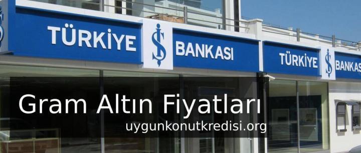 İş Bankası Gram Altın Fiyatları 2019 (Altın Hesabı Açma)