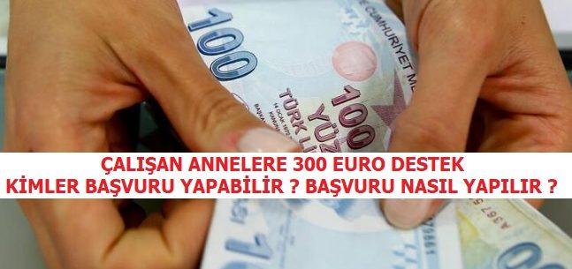 Çalışan Annelere Destek 200 Euro'dan 300 Euro'ya Çıkarıldı (Başvuru Nasıl Yapılır ?)