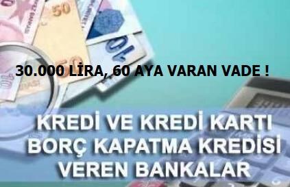 Anında 30.000 Lira Borç Kapatma Kredisi Veren Bankalar