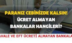 Havale ve EFT Ücreti Almayan Bankalar Listesi
