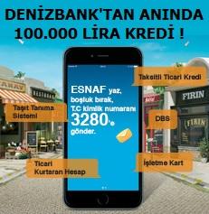 Denizbank'tan Anında 100.000 TL Esnaf Kredisi Başvuru Şartları