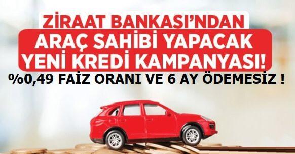 Ziraat Bankası 0,49 Faiz Oranı ile 6 Ay Ödemesiz Taşıt Kredisi Verecek