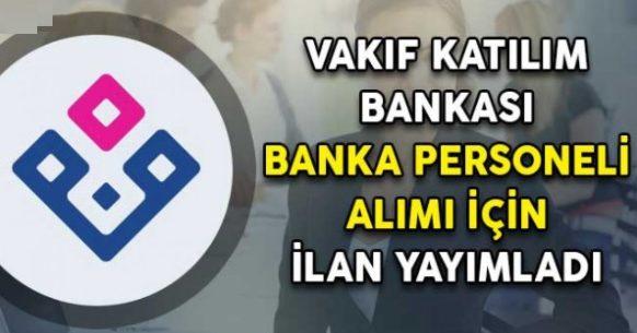 Vakıf Katılım Bankası Yeni Mezun Tecrübesiz Personel Alımı Yapacak