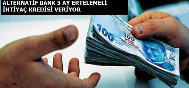 Alternatif Bank 3 Ay Ertelemeli İhtiyaç Kredisi Başvuru Şartları