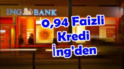 ING Bank'tan %0,94 Faiz Oranlı Hazır Kredi