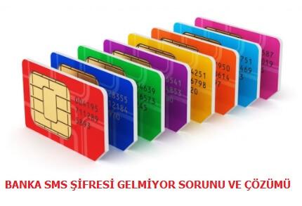 Banka SMS Gelmiyor Sorunu ve Çözümü