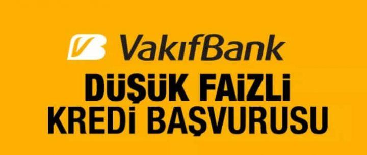 Vakıfbank'tan Uygun Faizli Kredi Kampanyası (SMS ile Başvuru)