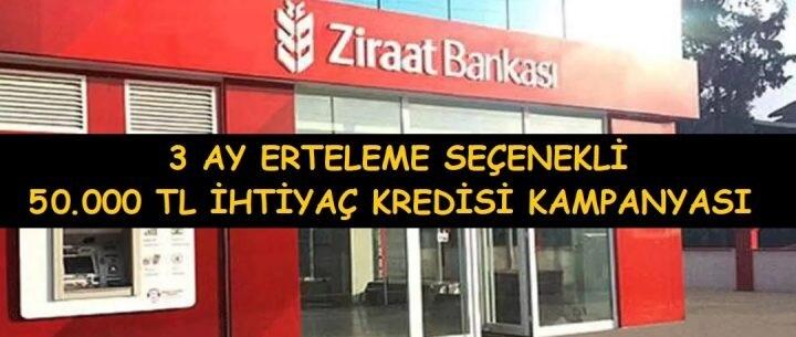 Ziraat Bankası 3 Ay Ertelemeli Kredi Kampanyası (Şartlar ve Başvuru)