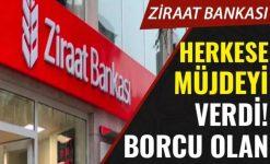 Ziraat Bankası Kredi Borcu Olanlara Müjde : Erteleme Geliyor!