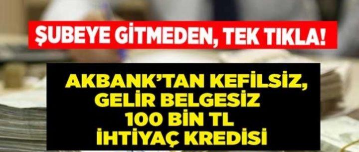 Akbank'tan Kefilsiz 100.000 TL İhtiyaç Kredisi Kampanyası