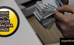 Kredi Notu Düşüklere 20.000 TL Kredi Müjdesi