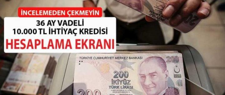 36 Ay Vadeli 10.000 TL En Uygun Faizle Kredi Veren Bankalar